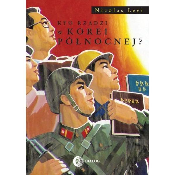 Kto rządzi w Korei Północnej Levi Nicolas